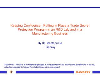 Keeping Confidence: Putting in Place a Trade Secret Protection Program in an R&D Lab and in a Manufacturing Busines