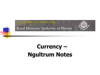 Currency – Ngultrum Notes