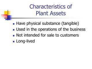 Characteristics of Plant Assets