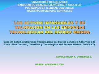 UNIVERSIDAD DE LOS ANDES FACULTAD DE CIENCIAS ECONÓMICAS Y SOCIALES POSTGRADO EN CIENCIAS CONTABLES MAESTRÍA EN CIENCIAS
