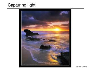 Capturing light