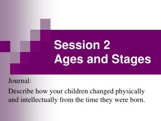 Session 2 Ages and Stages
