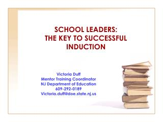 SCHOOL LEADERS: THE KEY TO SUCCESSFUL INDUCTION
