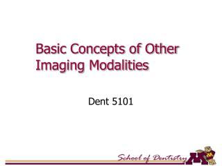 Basic Concepts of Other Imaging Modalities