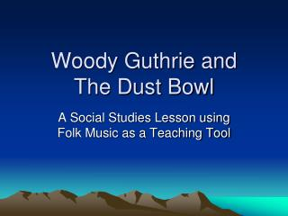 Woody Guthrie and The Dust Bowl