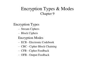 Encryption Types & Modes Chapter 9