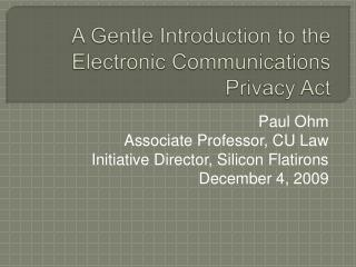 A Gentle Introduction to the Electronic Communications Privacy Act