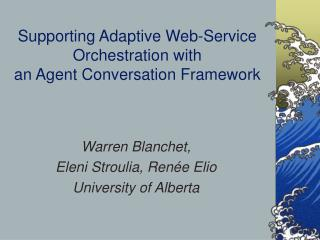 Supporting Adaptive Web-Service Orchestration with an Agent Conversation Framework