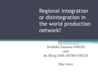 Regional integration or disintegration in the world production network?