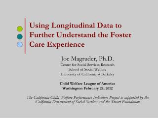 Using Longitudinal Data to Further Understand the Foster Care Experience