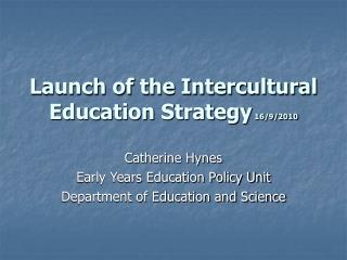 Launch of the Intercultural Education Strategy  16/9/2010