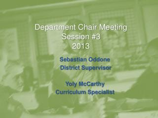 Department Chair Meeting Session # 3 2013