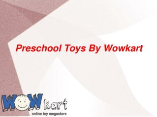 Preschool Toys By Wowkart