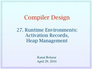 Compiler Design 27. Runtime Environments: Activation Records, Heap Management