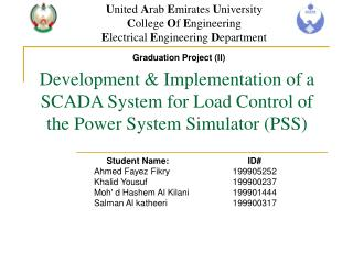 Development & Implementation of a SCADA System for Load Control of the Power System Simulator (PSS)