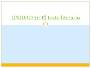 UNIDAD 11: El texto literario