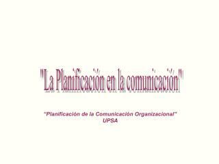 """""""La Planificación en la comunicación"""""""