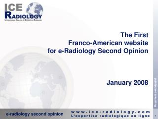 The First Franco-American website for e-Radiology Second Opinion January 2008