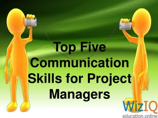 Top five communication skills for project managers