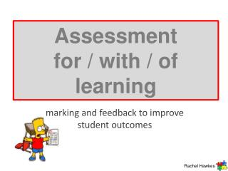 Assessment  for / with / of  learning
