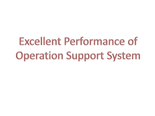 Excellent Performance of Operation Support System