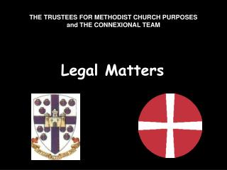 THE TRUSTEES FOR METHODIST CHURCH PURPOSES and THE CONNEXIONAL TEAM