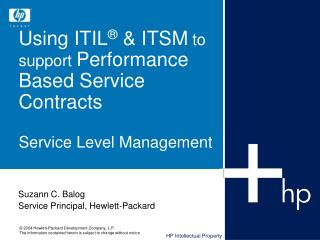 Using ITIL ®  & ITSM  to support  Performance Based Service Contracts  Service Level Management