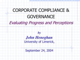 CORPORATE COMPLIANCE & GOVERNANCE Evaluating Progress and Perceptions