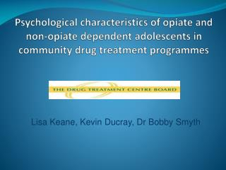 Psychological characteristics of opiate and non-opiate dependent adolescents in community drug treatment programmes
