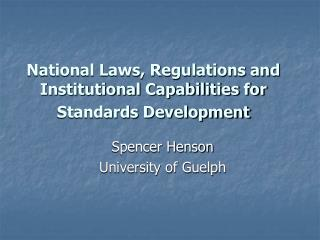 National Laws, Regulations and Institutional Capabilities for Standards Development
