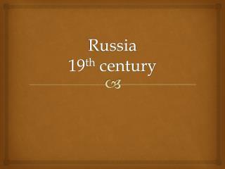 Russia 19 th  century