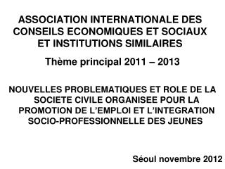 ASSOCIATION INTERNATIONALE DES CONSEILS ECONOMIQUES ET SOCIAUX ET INSTITUTIONS SIMILAIRES