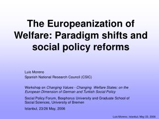 The Europeanization of Welfare: Paradigm shifts and social policy reforms