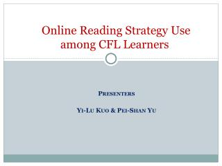 Online Reading Strategy Use among CFL Learners