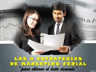 Las 5 Estrategias de marketing ferial para obtener el éxito