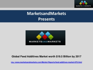 Global Feed Additives Market worth $19.5 Billion by 2017