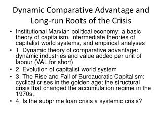 Dynamic Comparative Advantage and Long-run Roots of the Crisis