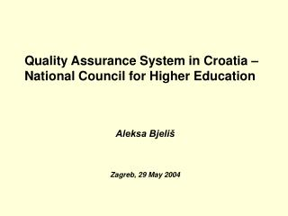 Quality Assurance  System  in  Croatia – National Council for Higher Education