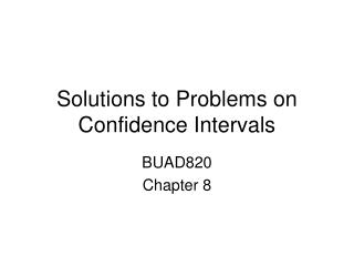 Solutions to Problems on Confidence Intervals