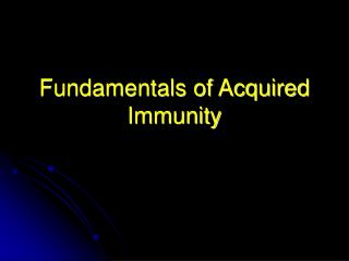 Fundamentals of Acquired Immunity