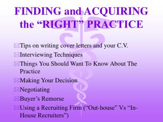 "FINDING and ACQUIRING the ""RIGHT"" PRACTICE"
