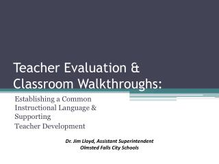 Teacher Evaluation &  Classroom Walkthroughs: