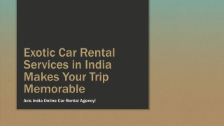 Exotic Car Rental Services in India Makes Your Trip Memorabl