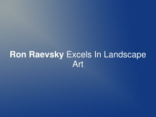 Ron Raevsky Excels In Landscape Art