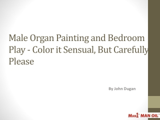 Male Organ Painting and Bedroom Play - Color it Sensual