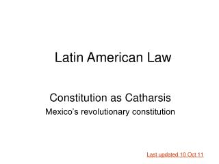 Constitution as Catharsis Mexico s revolutionary constitution