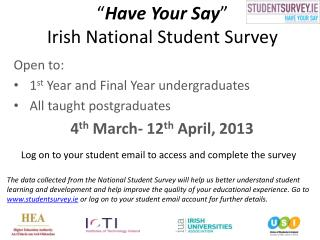 """ Have Your Say "" Irish National Student Survey"
