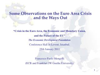Some Observations on the Euro Area Crisis and the Ways Out