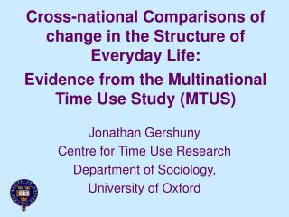 Cross-national Comparisons of change in the Structure of Everyday Life:   Evidence from the Multinational Time Use Study