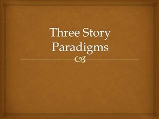 Three Story Paradigms
